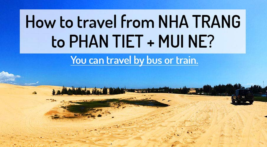 How to get from Nha Trang to Phan Thiet (Mui Ne)